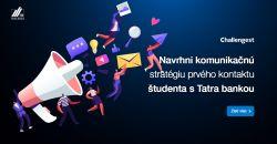 Navrhni komunikačnú stratégiu prvého kontaktu študenta s Tatra bankou